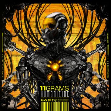"11grams – ""Humanicide"""