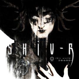 "Shiv-r – ""This World Erase"""