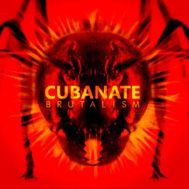 """Cubanate – """"Brutalism"""""""