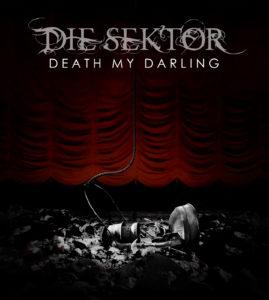 """Die Sektor – """"Death My Darling"""""""