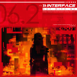 """Interface – """"Not With Me"""""""