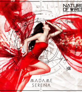 """Nature of Wires – """"Madame Serena"""""""