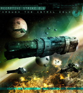 """Preemptive Strike 0.1 – """"Through the Astral Cold"""""""